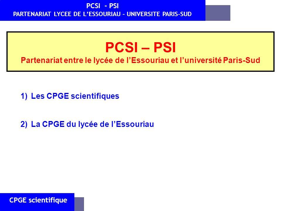 PCSI – PSI Partenariat entre le lycée de lEssouriau et luniversité Paris-Sud CPGE scientifique PCSI - PSI PARTENARIAT LYCEE DE LESSOURIAU – UNIVERSITE