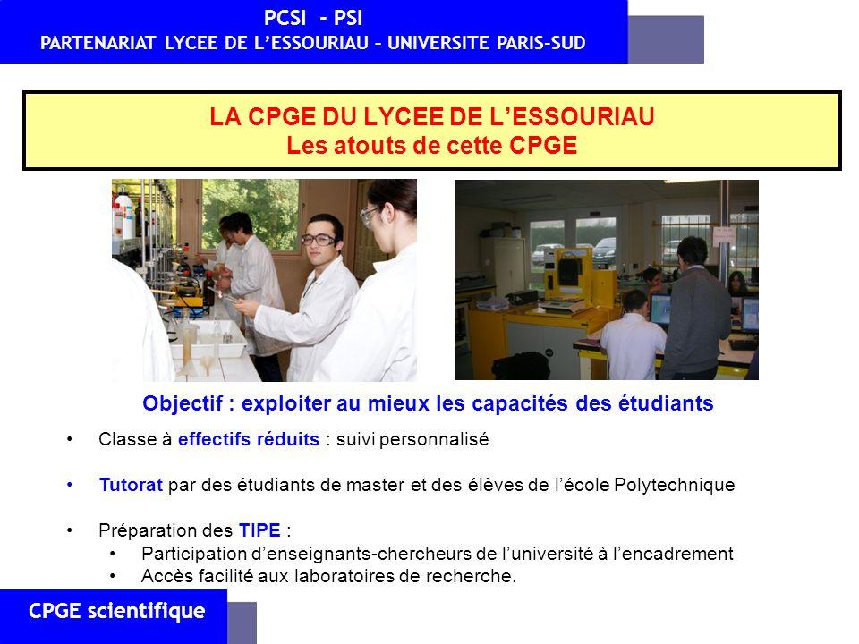 CPGE scientifique PCSI - PSI PARTENARIAT LYCEE DE LESSOURIAU – UNIVERSITE PARIS-SUD LA CPGE DU LYCEE DE LESSOURIAU Les atouts de cette CPGE Classe à e