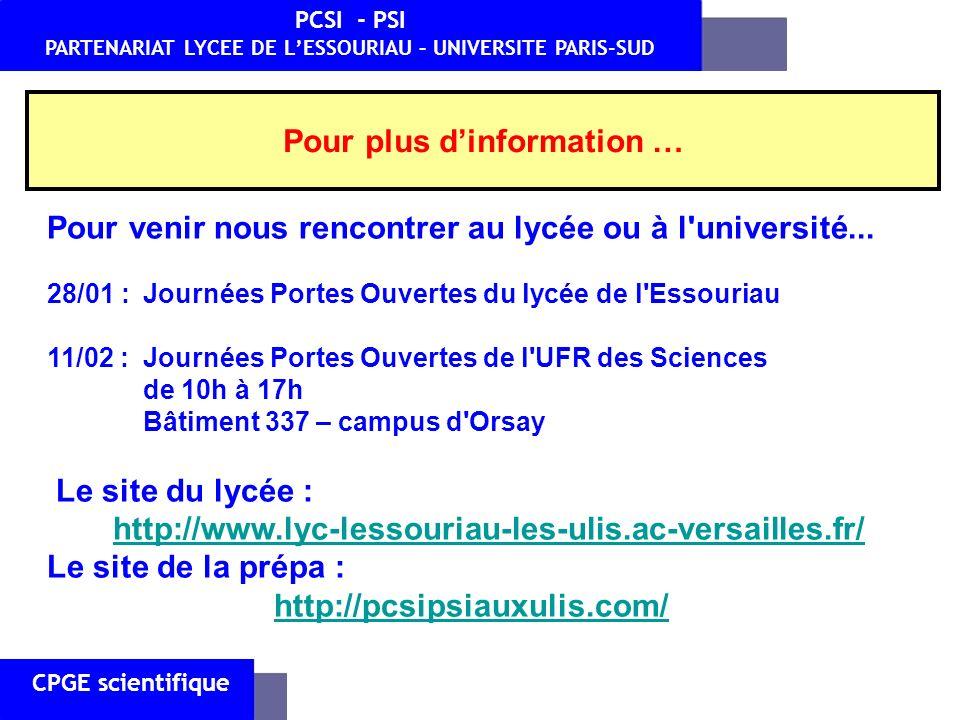 CPGE scientifique PCSI - PSI PARTENARIAT LYCEE DE LESSOURIAU – UNIVERSITE PARIS-SUD Pour plus dinformation … Pour venir nous rencontrer au lycée ou à