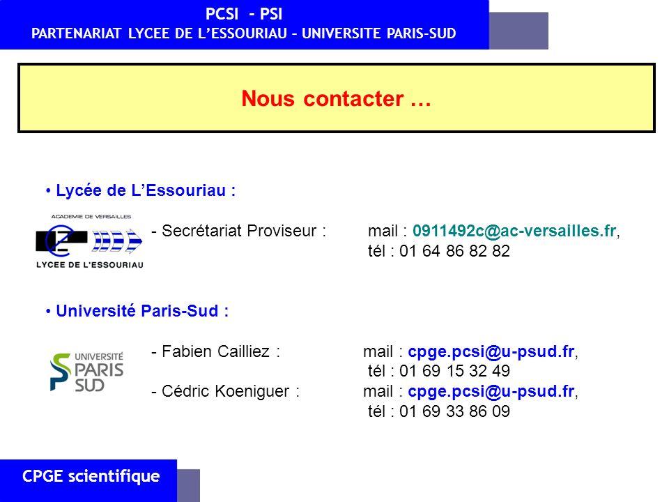 Lycée de LEssouriau : - Secrétariat Proviseur : mail : 0911492c@ac-versailles.fr, tél : 01 64 86 82 82 Université Paris-Sud : - Fabien Cailliez : mail
