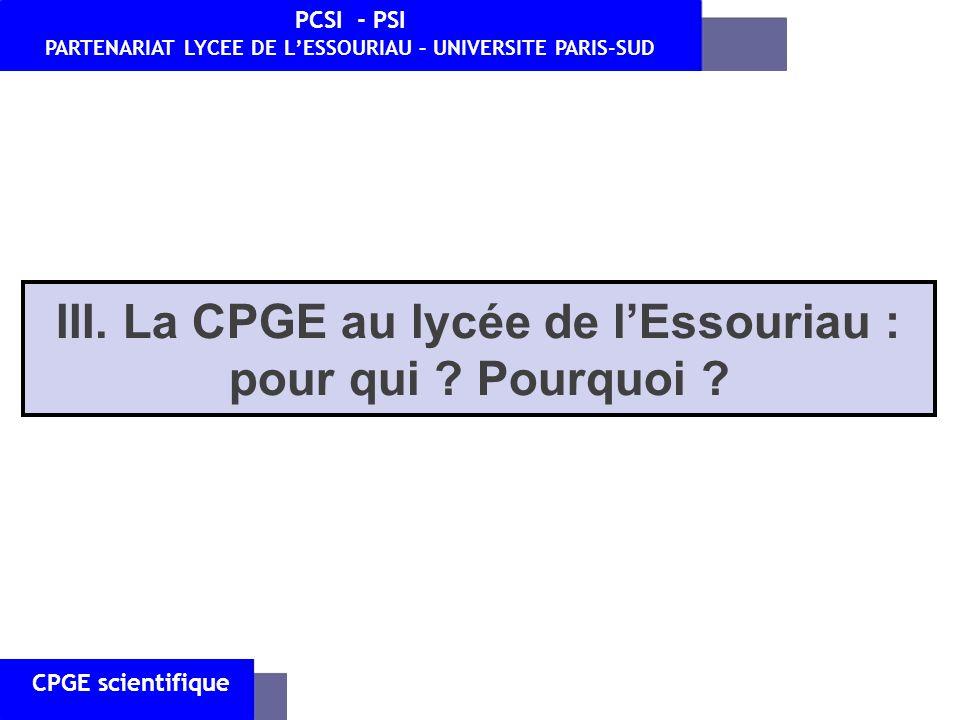 CPGE scientifique PCSI - PSI PARTENARIAT LYCEE DE LESSOURIAU – UNIVERSITE PARIS-SUD III. La CPGE au lycée de lEssouriau : pour qui ? Pourquoi ?