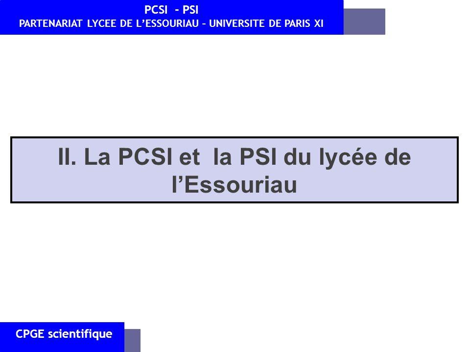 CPGE scientifique PCSI - PSI PARTENARIAT LYCEE DE LESSOURIAU – UNIVERSITE DE PARIS XI II. La PCSI et la PSI du lycée de lEssouriau