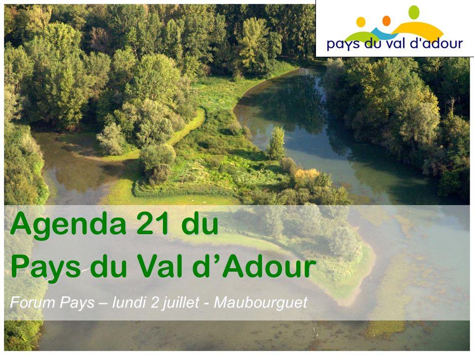 Agenda 21 du Pays du Val dAdour Forum Pays – lundi 2 juillet - Maubourguet