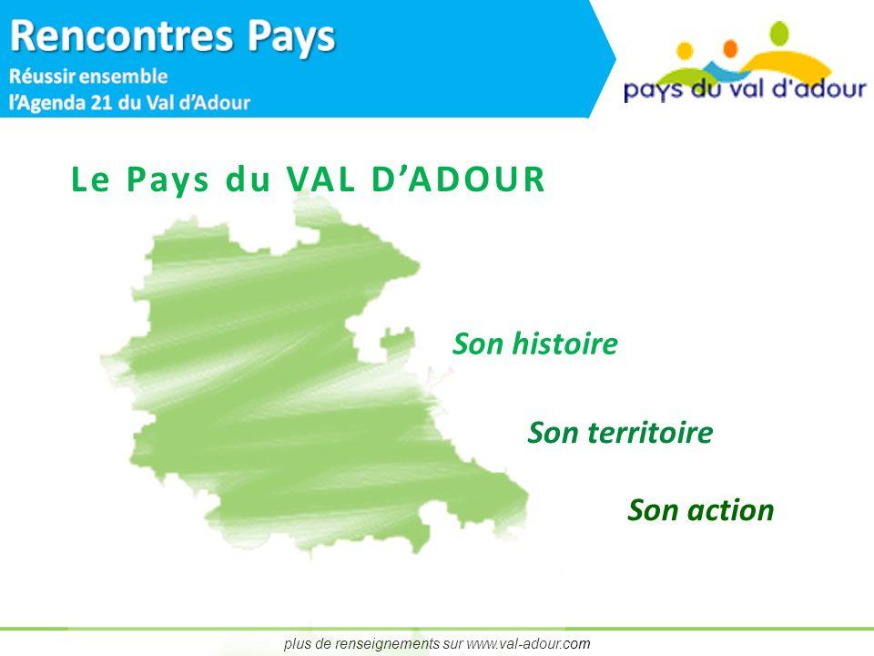 plus de renseignements sur www.val-adour.com Le Pays du VAL DADOUR Son histoire Son territoire Son action
