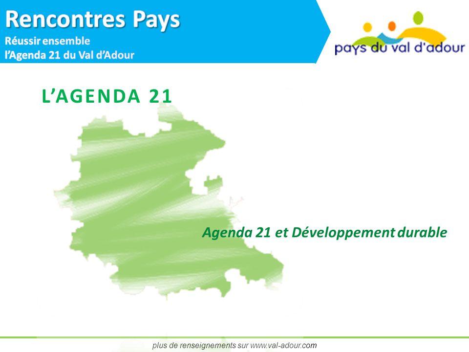 plus de renseignements sur www.val-adour.com LAGENDA 21 Agenda 21 et Développement durable