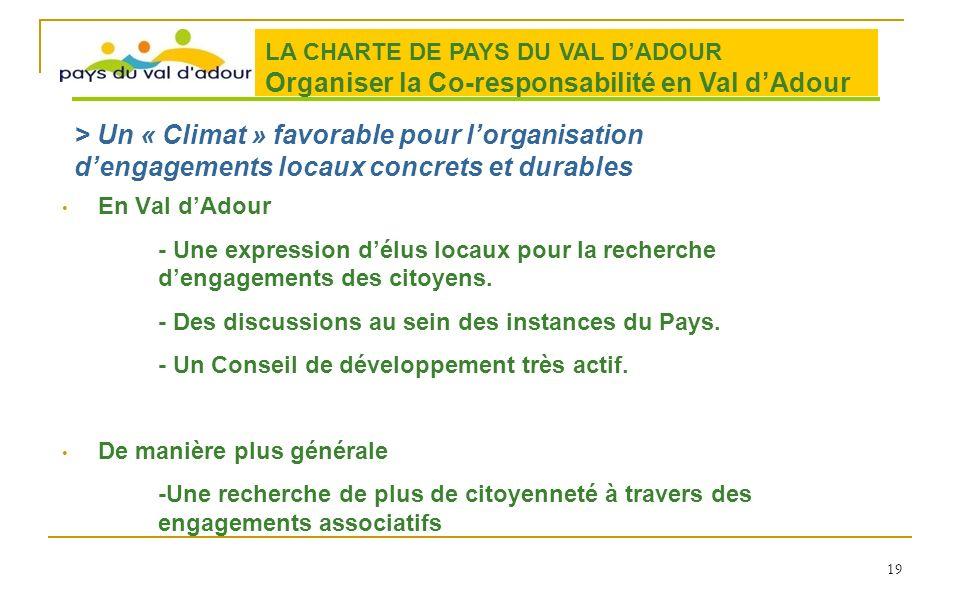 En Val dAdour - Une expression délus locaux pour la recherche dengagements des citoyens. - Des discussions au sein des instances du Pays. - Un Conseil
