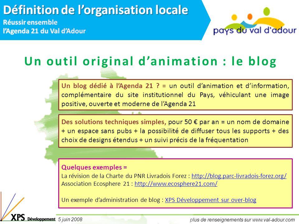 plus de renseignements sur www.val-adour.com 5 juin 2008 Un outil original danimation : le blog Un blog dédié à lAgenda 21 .