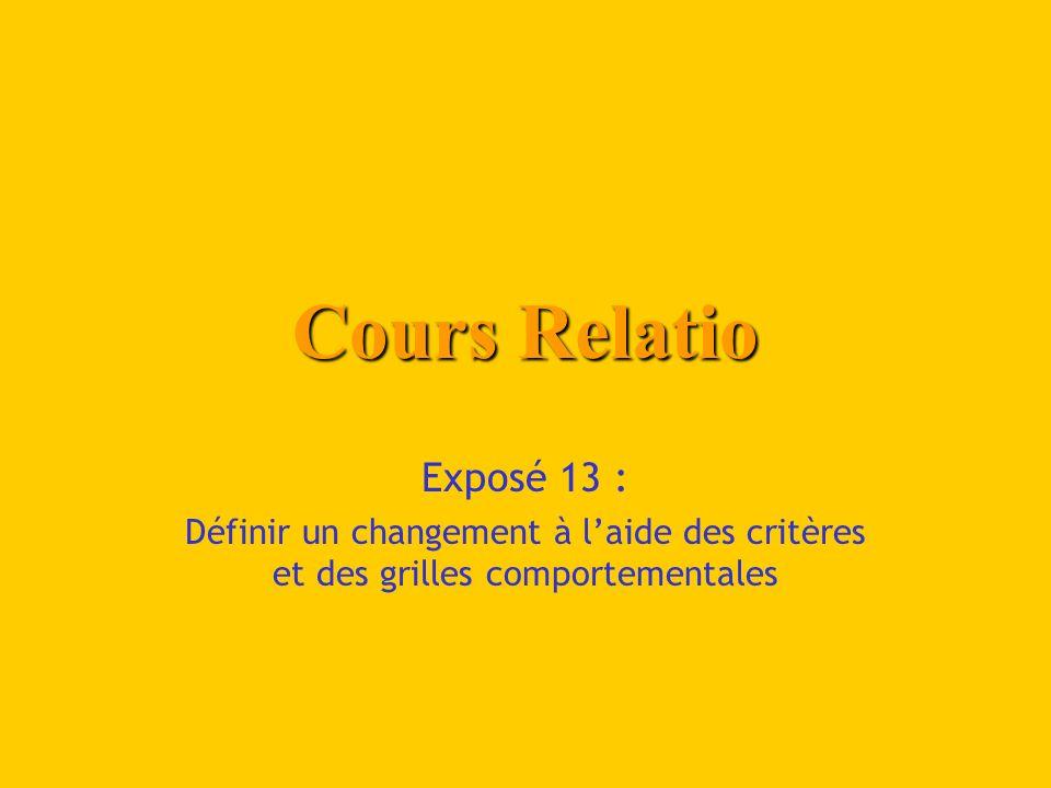 Cours Relatio Exposé 13 : Définir un changement à laide des critères et des grilles comportementales