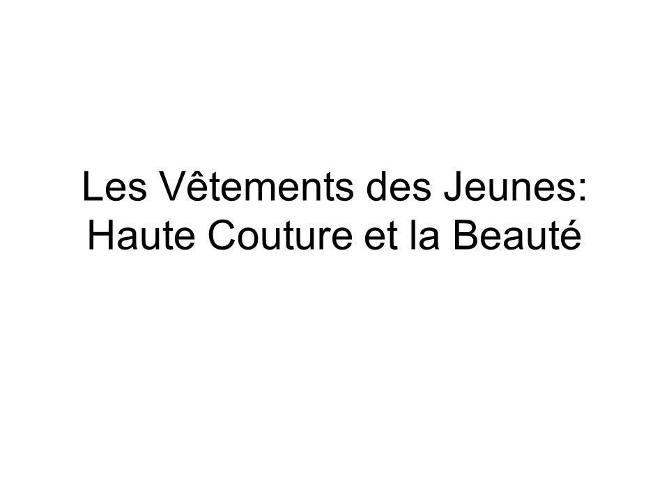 Les Vêtements des Jeunes: Haute Couture et la Beauté