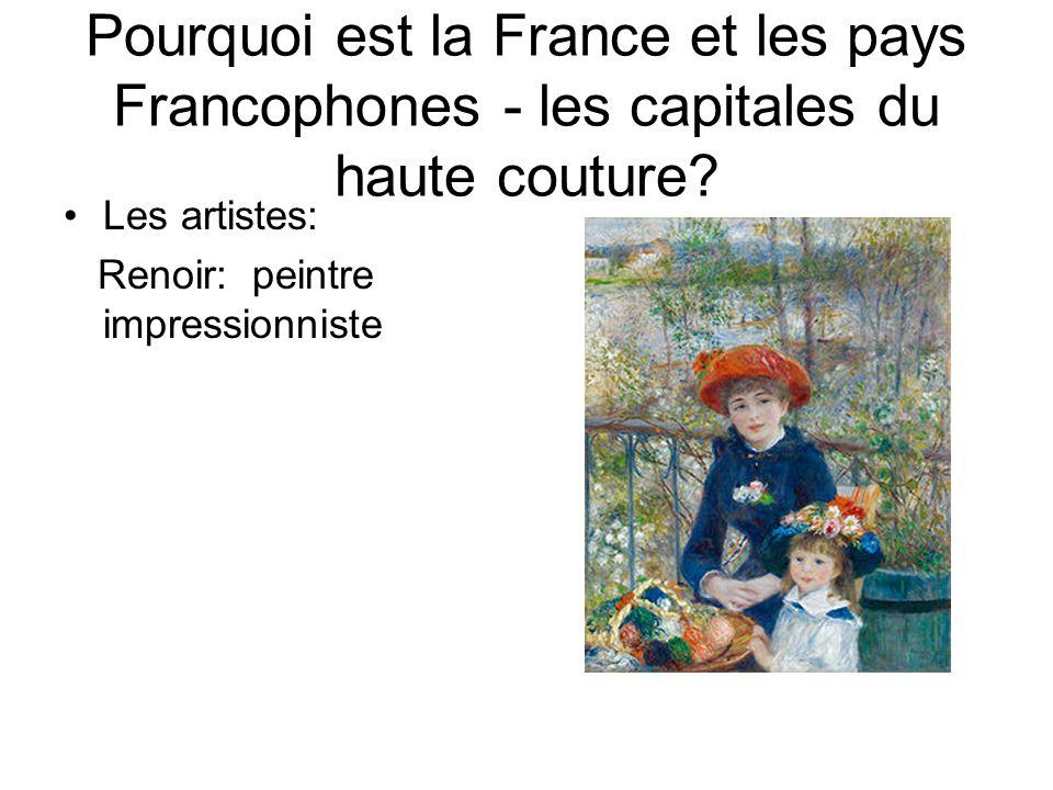 Pourquoi est la France et les pays Francophones - les capitales du haute couture? Les artistes: Renoir: peintre impressionniste