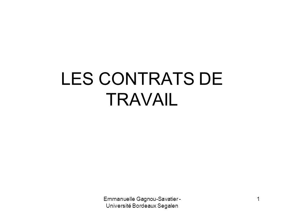 LES CONTRATS DE TRAVAIL 1Emmanuelle Gagnou-Savatier - Université Bordeaux Segalen