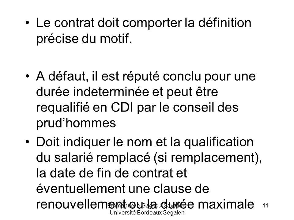 Le contrat doit comporter la définition précise du motif. A défaut, il est réputé conclu pour une durée indeterminée et peut être requalifié en CDI pa