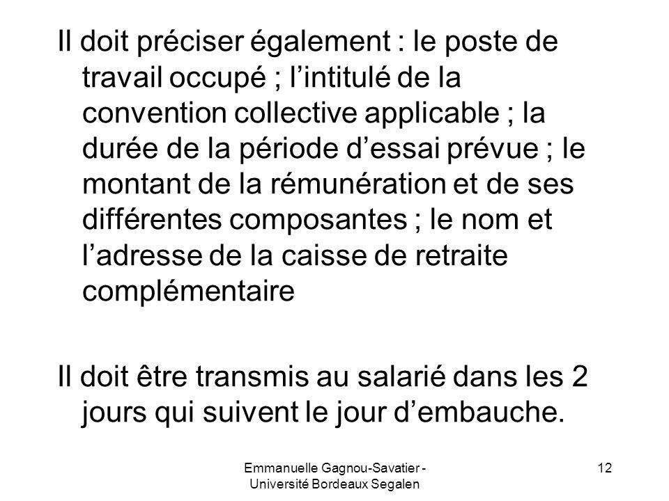Il doit préciser également : le poste de travail occupé ; lintitulé de la convention collective applicable ; la durée de la période dessai prévue ; le