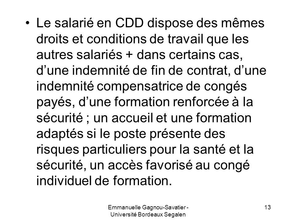 Le salarié en CDD dispose des mêmes droits et conditions de travail que les autres salariés + dans certains cas, dune indemnité de fin de contrat, dun