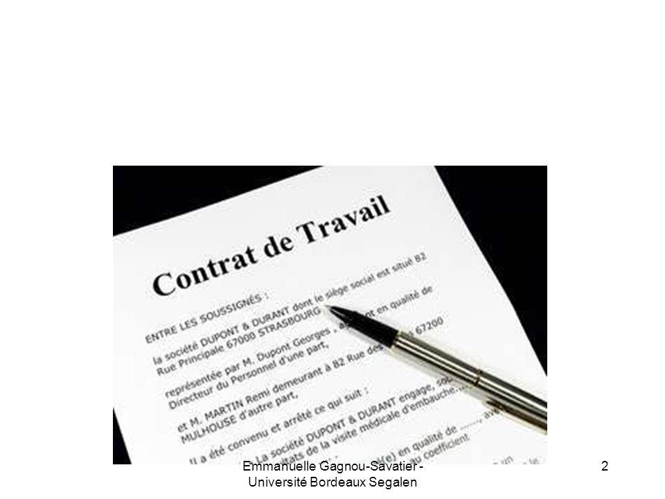 Les contrats de travail Conclusion du contrat de travail Modification du contrat de travail Fin du contrat de travail 3Emmanuelle Gagnou-Savatier - Université Bordeaux Segalen