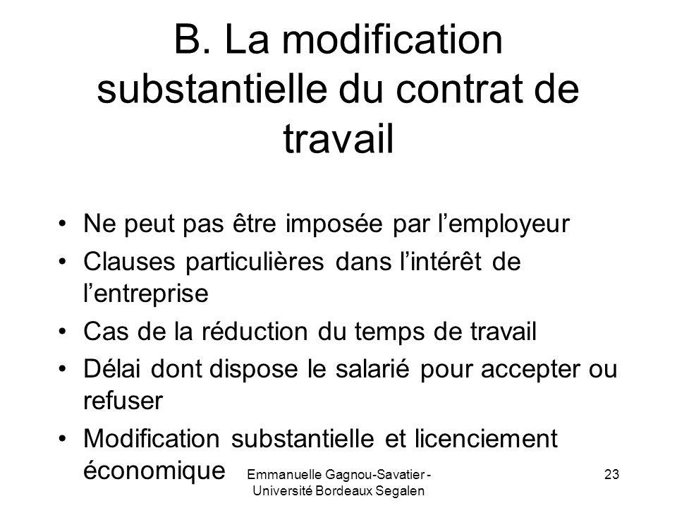 B. La modification substantielle du contrat de travail Ne peut pas être imposée par lemployeur Clauses particulières dans lintérêt de lentreprise Cas