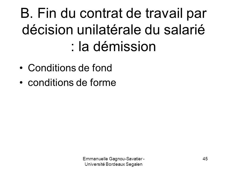B. Fin du contrat de travail par décision unilatérale du salarié : la démission Conditions de fond conditions de forme 45Emmanuelle Gagnou-Savatier -
