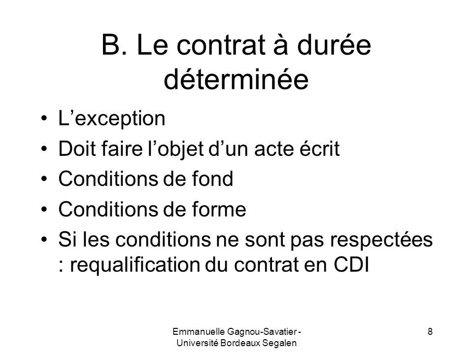 B. Le contrat à durée déterminée Lexception Doit faire lobjet dun acte écrit Conditions de fond Conditions de forme Si les conditions ne sont pas resp