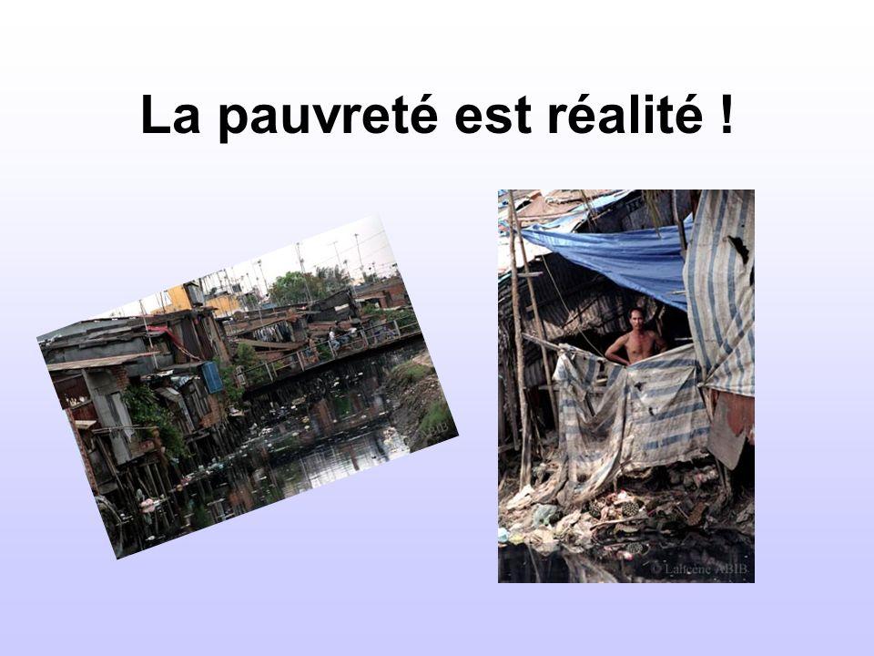 La pauvreté est réalité !
