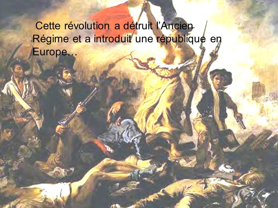 2/3: Parce que cette révolution a montré comment les personnes ordinaires pouvaient faire une différence Cette révolution a détruit lAncien Régime et