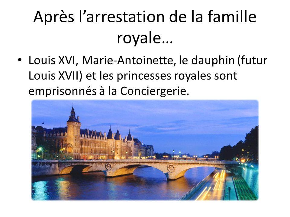 Après larrestation de la famille royale… Louis XVI, Marie-Antoinette, le dauphin (futur Louis XVII) et les princesses royales sont emprisonnés à la Co