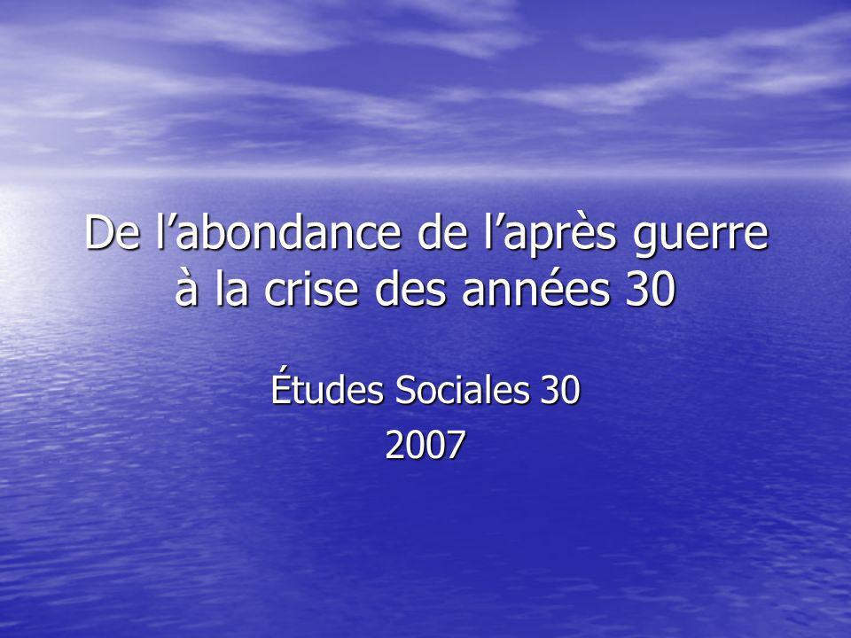 De labondance de laprès guerre à la crise des années 30 Études Sociales 30 2007