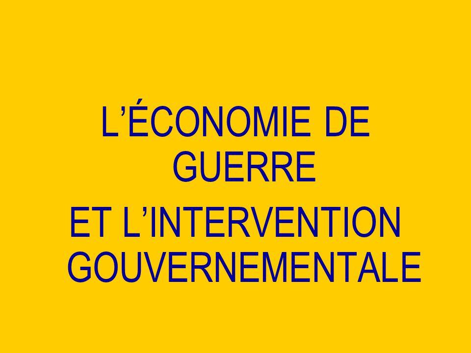 LÉCONOMIE DE GUERRE ET LINTERVENTION GOUVERNEMENTALE