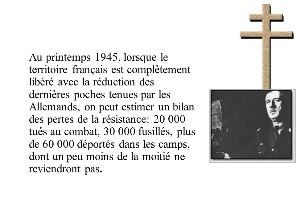 Au printemps 1945, lorsque le territoire français est complètement libéré avec la réduction des dernières poches tenues par les Allemands, on peut est