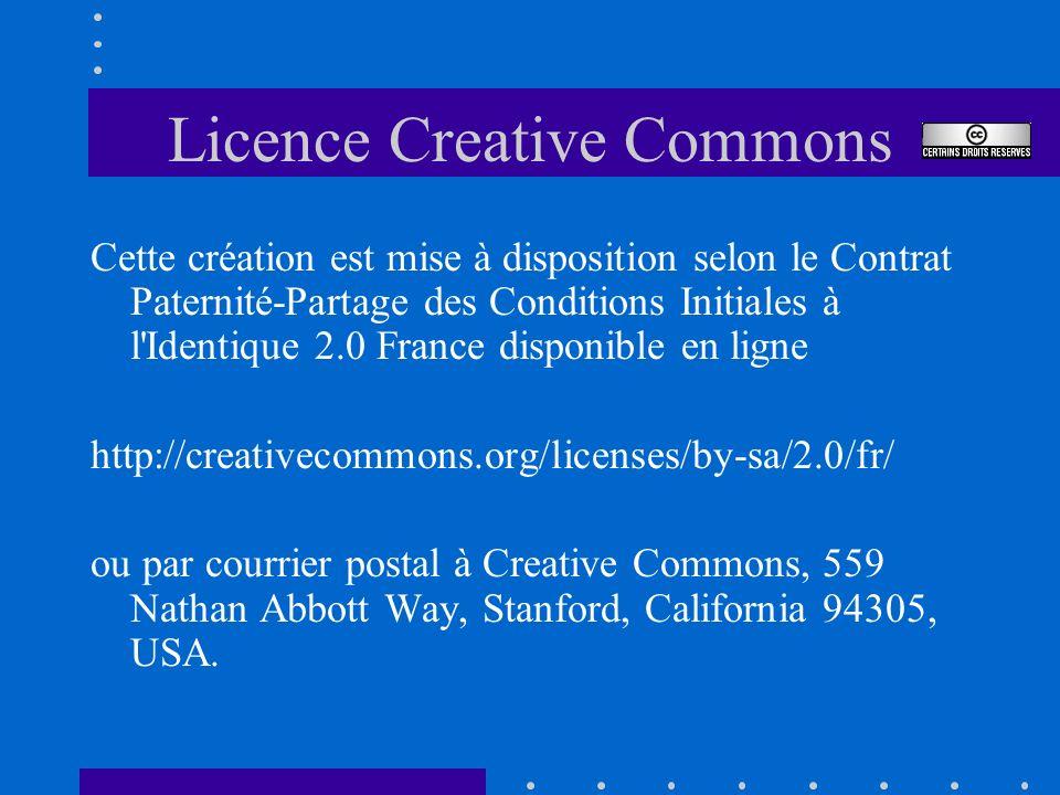 Licence Creative Commons Cette création est mise à disposition selon le Contrat Paternité-Partage des Conditions Initiales à l'Identique 2.0 France di