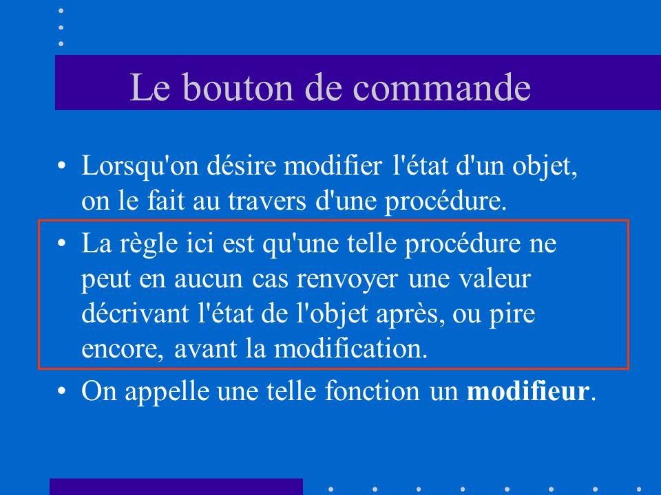 Le bouton de commande Lorsqu on désire modifier l état d un objet, on le fait au travers d une procédure.