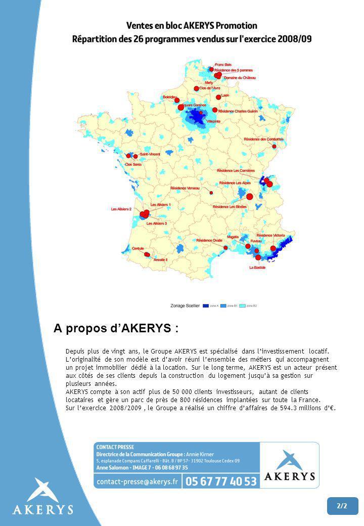 A propos dAKERYS : 2/2 Depuis plus de vingt ans, le Groupe AKERYS est spécialisé dans linvestissement locatif.