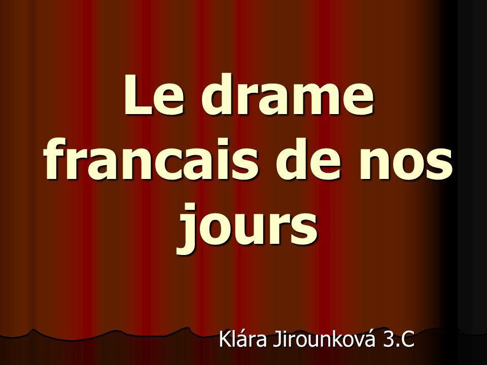 Le drame francais de nos jours Klára Jirounková 3.C