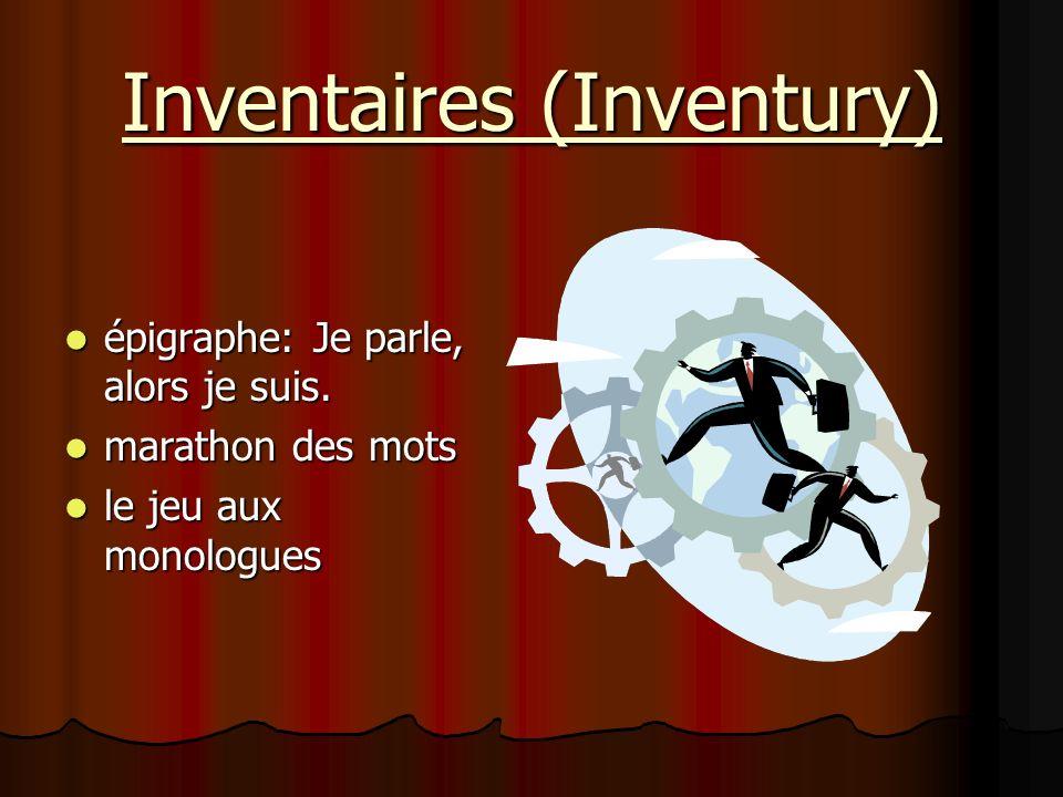 Inventaires (Inventury) épigraphe: Je parle, alors je suis. épigraphe: Je parle, alors je suis. marathon des mots marathon des mots le jeu aux monolog