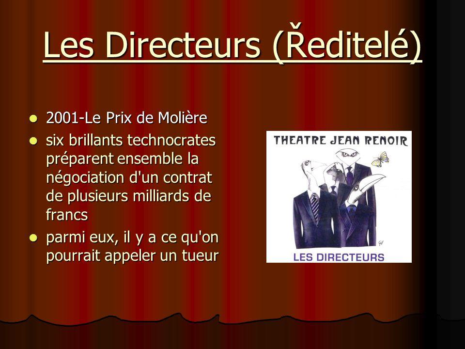 Les Directeurs (Ředitelé) 2001-Le Prix de Molière 2001-Le Prix de Molière six brillants technocrates préparent ensemble la négociation d'un contrat de