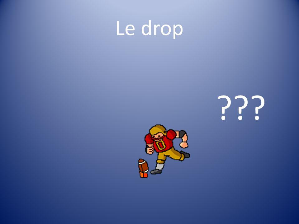 Le drop ???