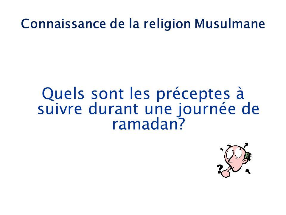 Quels sont les préceptes à suivre durant une journée de ramadan? Connaissance de la religion Musulmane