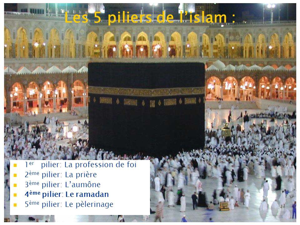 Les 5 piliers de lislam : 1 er pilier: La profession de foi 2 ème pilier: La prière 3 ème pilier: Laumône 4 ème pilier: Le ramadan 5 ème pilier: Le pè