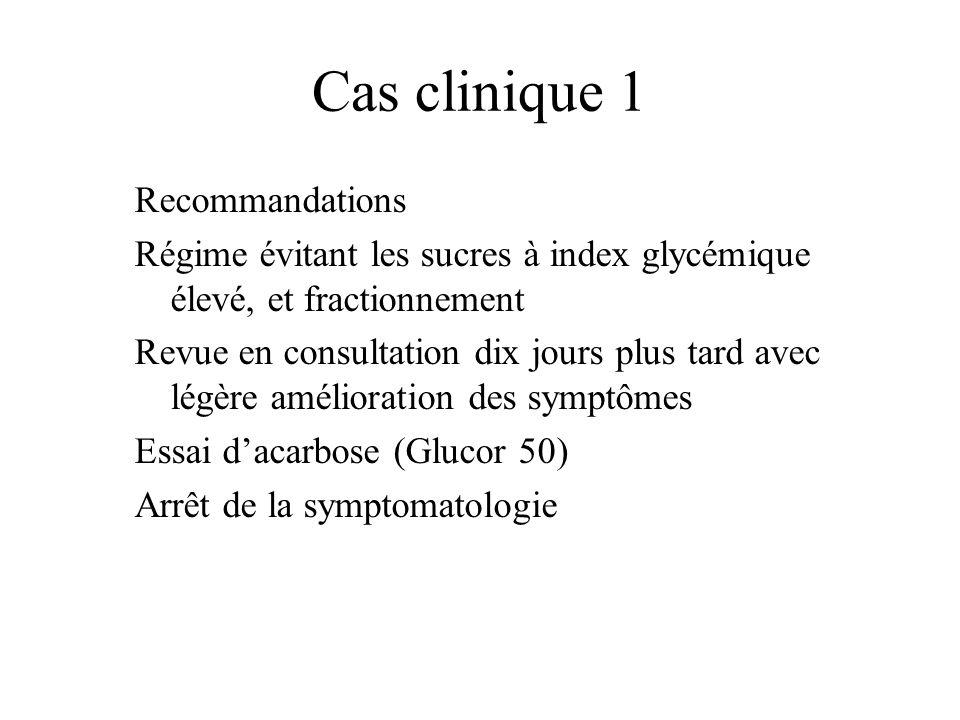 Cas clinique 1 Recommandations Régime évitant les sucres à index glycémique élevé, et fractionnement Revue en consultation dix jours plus tard avec lé