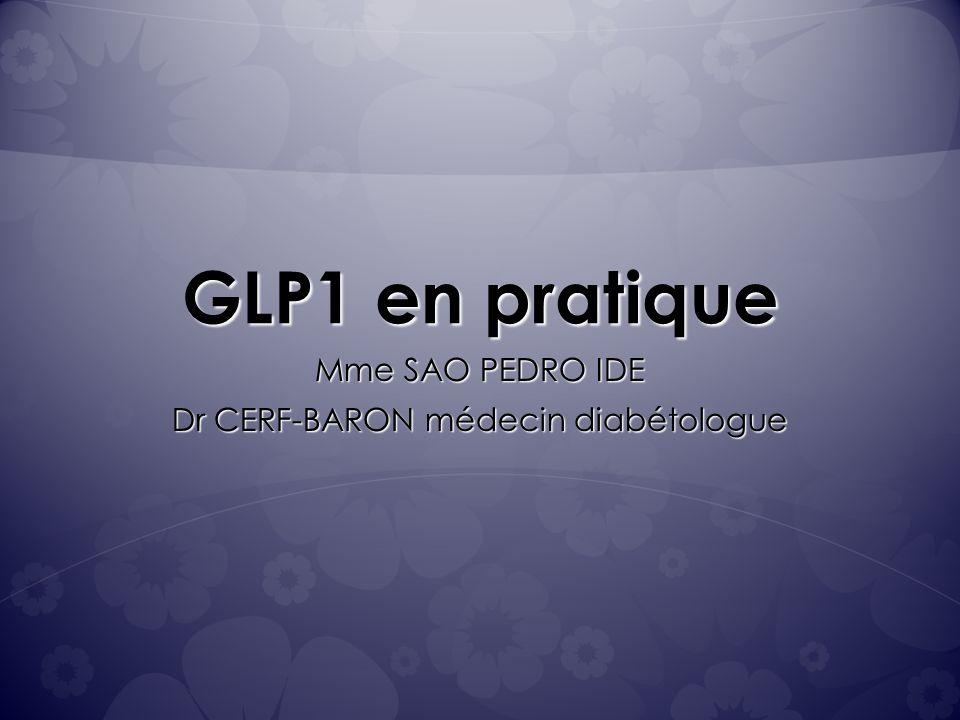GLP1 en pratique Mme SAO PEDRO IDE Dr CERF-BARON médecin diabétologue