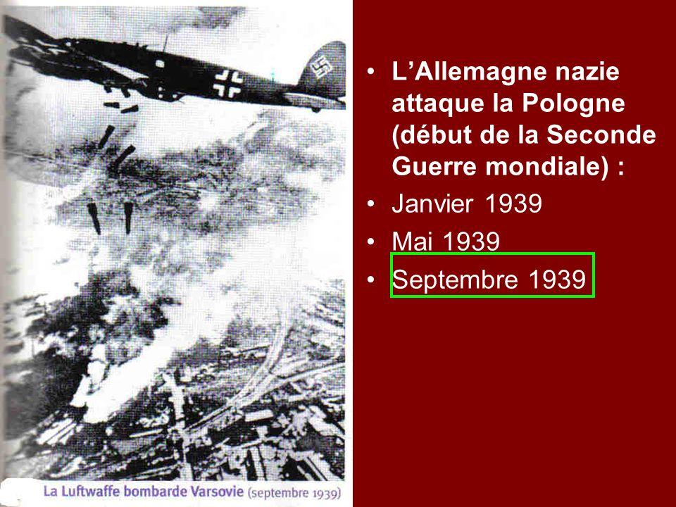 LAllemagne nazie attaque la Pologne (début de la Seconde Guerre mondiale) : Janvier 1939 Mai 1939 Septembre 1939