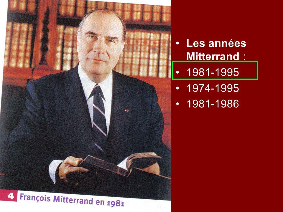 Les années Mitterrand : 1981-1995 1974-1995 1981-1986