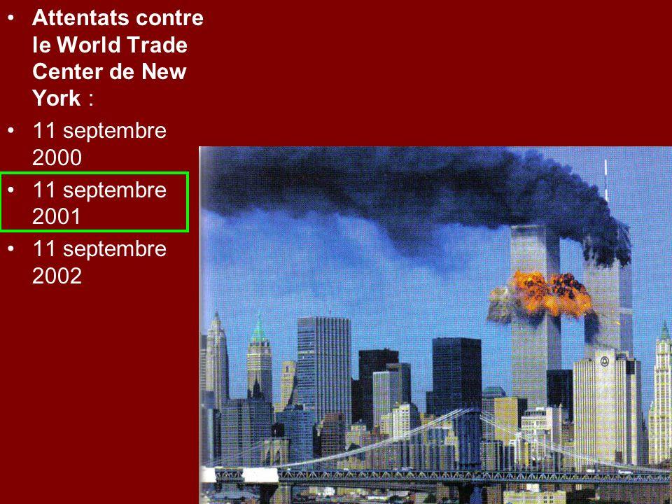 Attentats contre le World Trade Center de New York : 11 septembre 2000 11 septembre 2001 11 septembre 2002