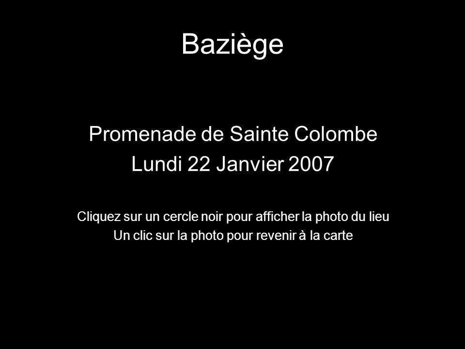 Baziège Promenade de Sainte Colombe Lundi 22 Janvier 2007 Cliquez sur un cercle noir pour afficher la photo du lieu Un clic sur la photo pour revenir