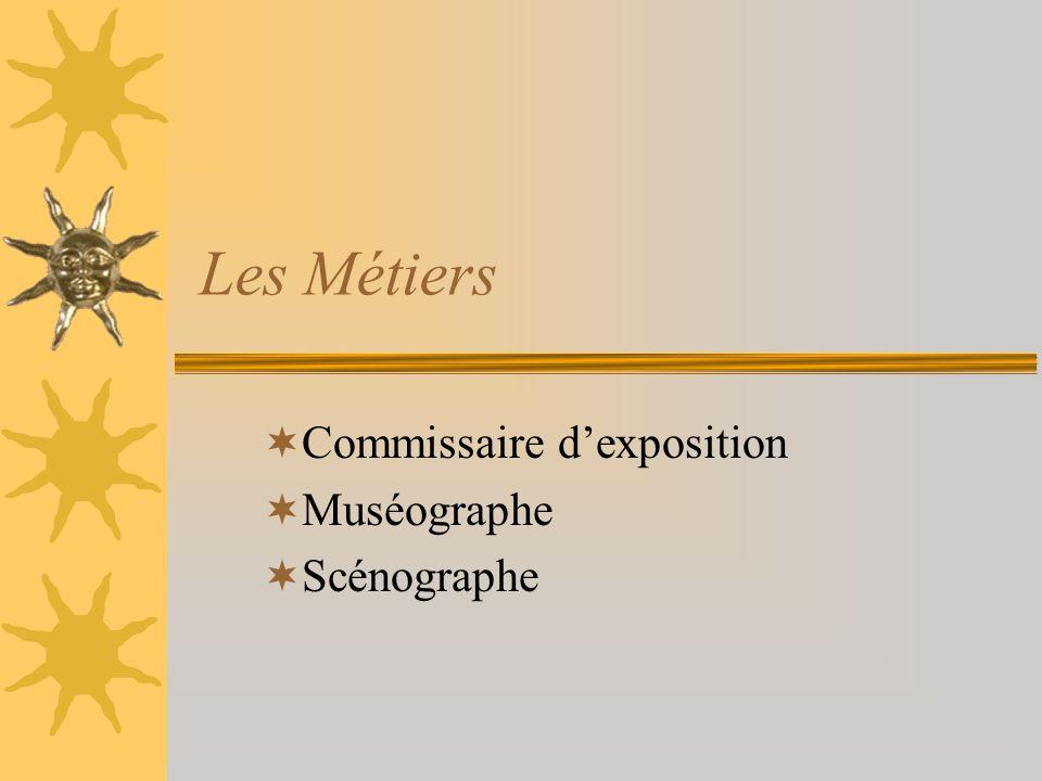 Les Métiers Commissaire dexposition Muséographe Scénographe
