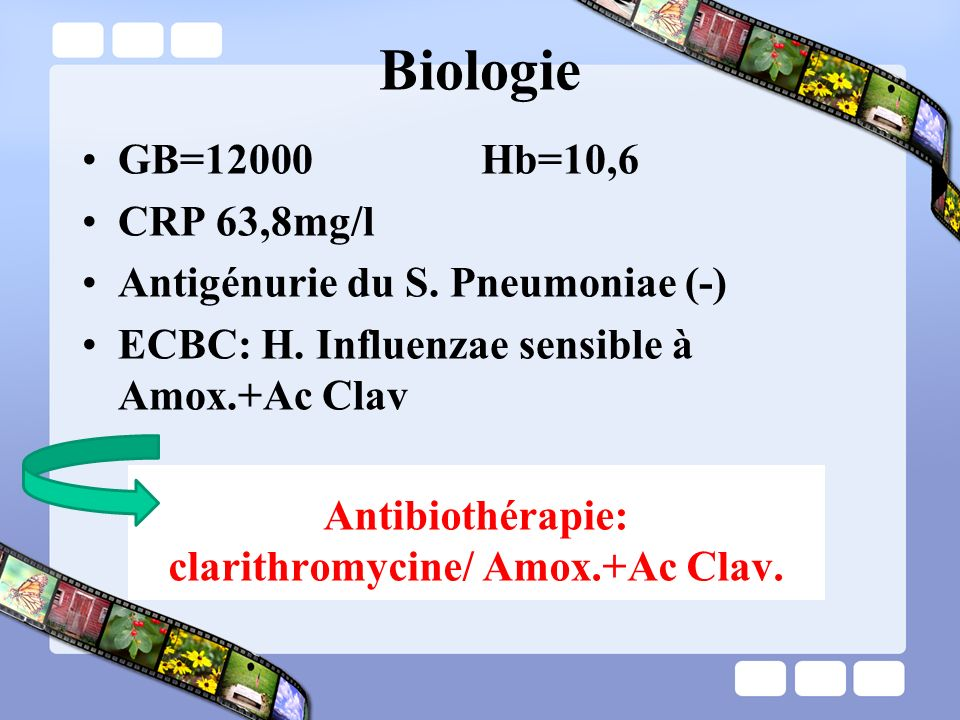 Clinique : apyrexie à 24h ATBpie Biologique: –GB:9800/mm 3 –CRP:6,6 Evolution Mais: Episodes de malaise lors des accès toux tenace avec pâleur et cyanose transitoire