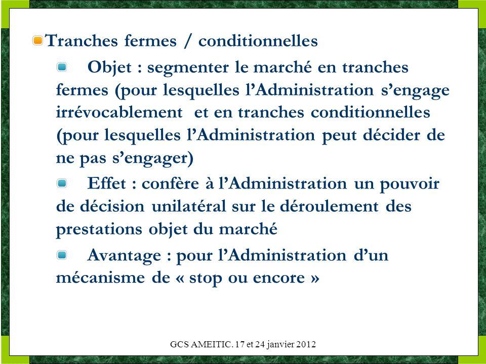 Tranches fermes / conditionnelles Objet : segmenter le marché en tranches fermes (pour lesquelles lAdministration sengage irrévocablement et en tranch