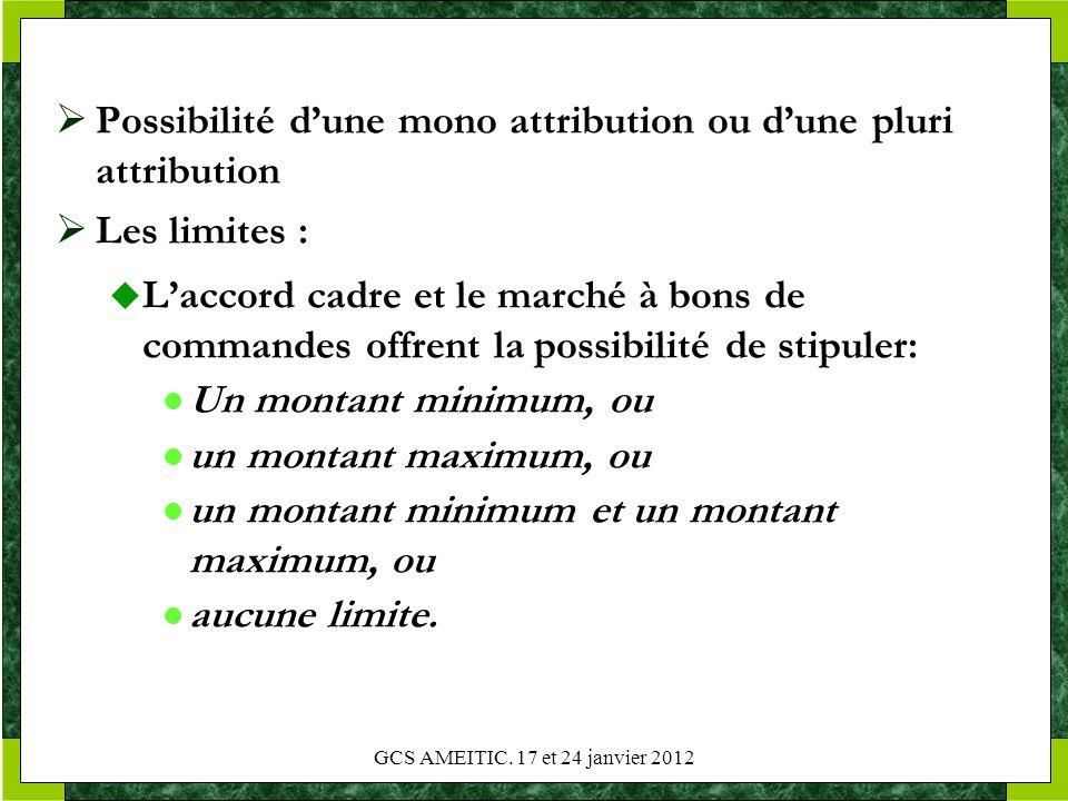 Possibilité dune mono attribution ou dune pluri attribution Les limites : Laccord cadre et le marché à bons de commandes offrent la possibilité de sti