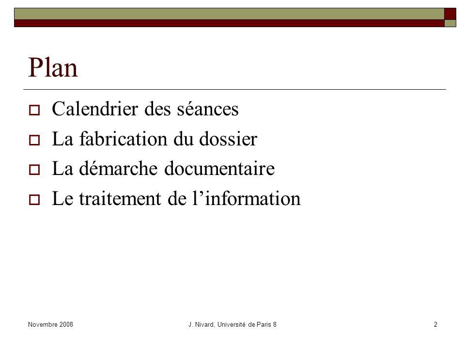 Calendrier des séances Novembre 2008J. Nivard, Université de Paris 83