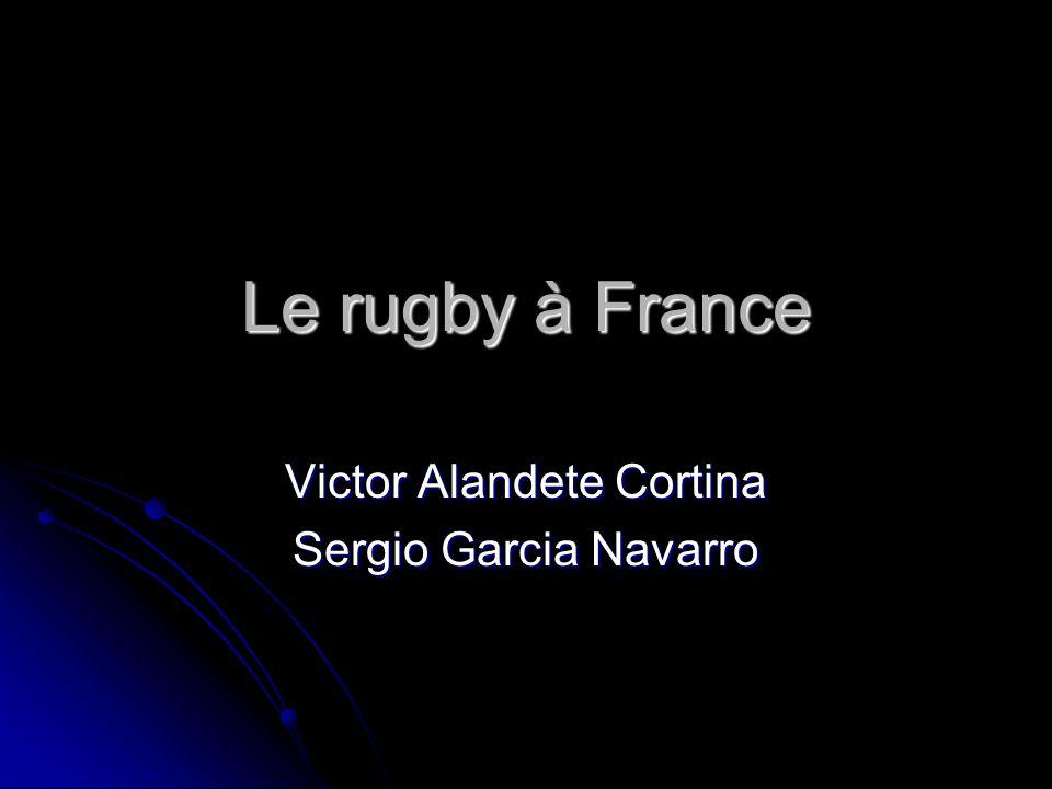 Le rugby à France Victor Alandete Cortina Sergio Garcia Navarro