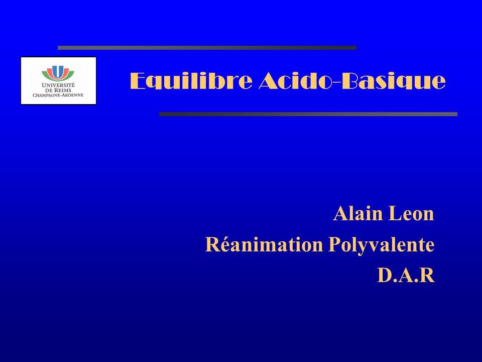 AL2003 Equation dHenderson pH SBE [ H + ] x [ HCO 3 - ] = k x PCO 2 7,150 X 692824 X 80 Acidose respiratoire modérée sans acidose métabolique caractéristique dune insuffisance respiratoire aiguë